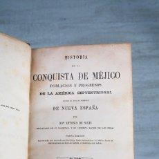 Libros antiguos: HISTORIA DE LA CONQUISTA DE MÉJICO POBLACIÓN Y PROGRESO... - ANTONIO DE SOLÍS - PARÍS 1889. Lote 111045631