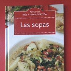 Libros antiguos: LAS SOPAS - COCINAR CON INÉS Y SIMONE ORTEGA - RECETAS DE COCINA. Lote 111048171