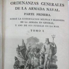 Libros antiguos: ORDENANZAS GENERALES DE LA ARMADA NAVAL. PARTE PRIMERA. SOBRE LA GOBERNACION MILITAR Y MARINERA DE L. Lote 109021958