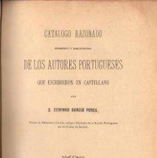 Libri antichi: CATÁLOGO DE LOS AUTORES PORTUGUESES QUE ESCRIBIERON EN CASTELLANO - D. GARCIA PERES (1890). Lote 111097967