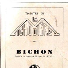 Libros antiguos: THÉATRE DE LA MICHODIÉRE. BICHON. COMEDIA EN 3 ACTES DE M. JEAN DE LETRAZ. SAISON 1935-1936.. Lote 111105567