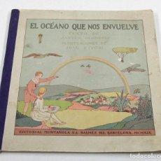 Libros antiguos: EL OCÉANO QUE NOS ENVUELVE, ILUSTRACIONES DE JOAN D'IVORI. ED. MUNTANYOLA, 1919. Lote 111125703