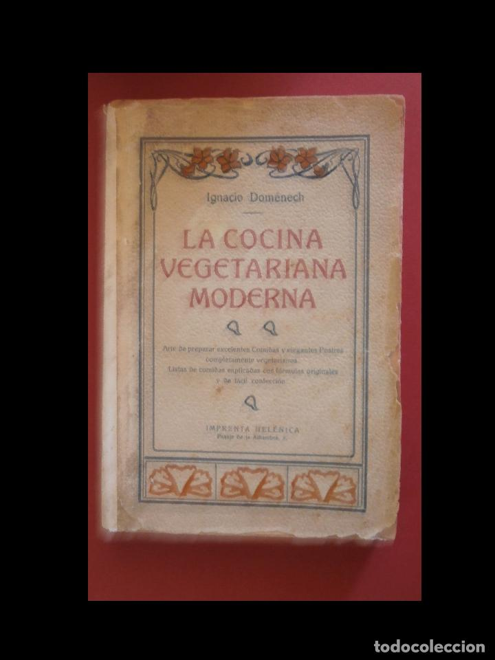 LA COCINA VEGETARIANA MODERNA. IGNACIO DOMENECH (Libros Antiguos, Raros y Curiosos - Cocina y Gastronomía)