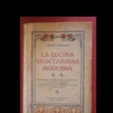 Libros antiguos: LA COCINA VEGETARIANA MODERNA. IGNACIO DOMENECH. Lote 111162203
