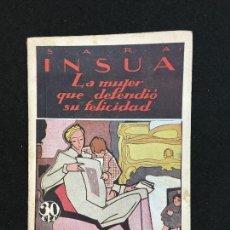 Libros antiguos: LA NOVELA MUNDIAL. AÑO II. MADRID, 1927. Nº 61. SARA INSÚA. LA MUJER QUE DEFENDIÓ SU FELICIDAD.. Lote 111165907