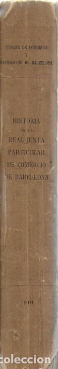 Libros antiguos: Historia de la Real Junta particular de comercio de Barcelona / A. Ruiz y Pablo. BCN, 1919. 26x18cm. - Foto 2 - 111168535
