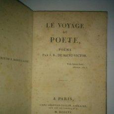 Libros antiguos: LE VOYAGE DU POËTE 1806 J. B... DE SAINT - VICTOR A PARIS CHEZ LEOPOLD COLLIN LIBRAIRE. Lote 111169487