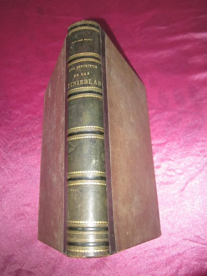 LOS ESPIRITUS DE LAS TINIEBLAS AÑO 1888 LIBRO SOBRE LAS PRACTICAS DEL ESPIRITISMO (Libros Antiguos, Raros y Curiosos - Pensamiento - Otros)