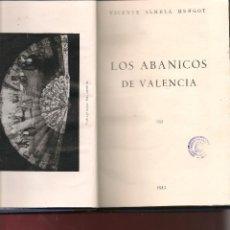 Libros antiguos: 6 OBRAS DE OFICIOS . LOS ABANICOS EN VALENCIA, . LOS VIDRIOS EN ESPAÑA ... NINC. Lote 111221607