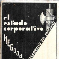 Libros antiguos: EL ESTADO CORPORATIVO. H. E. GOAD. UN ESTUDIO DEL DESARROLLO DEL FASCISMO.1933.. Lote 111230979