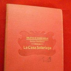 Libros antiguos: BIBLIOTECA DE GRANDES NOVELAS. LA CASA SOLARIEGA (LA FAMILIA POLANIECKI). SIENKIEWICZ 1930. Lote 111231299