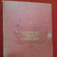 Libros antiguos: BIBLIOTECA DE GRANDES NOVELAS. EL PERRO DIABÓLICO. EL CAPITÁN MARRYAT.. SOPENA . Lote 111232339