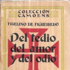 Libros antiguos: DEL TEDIO, DEL AMOR Y DEL ODIO. FIDELINO DE FIGUEIREDO. EDITORIAL MUNDO LATINO, MADRID. 1929.. Lote 111232887