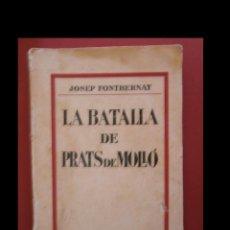 Libros antiguos: LA BATALLA DE PRATS DE MOLLÓ. JOSEP FONTBERNAT. Lote 111236307