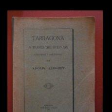 Libros antiguos: TARRAGONA A TRAVÉS DEL SIGLO XIX. (HISTORIA Y ANÉCDOTAS). ADOLFO ALEGRET. Lote 111236447