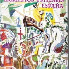 Libros antiguos: MOMENTOS ESTELARES DE ESPAÑA - AÑO 1962 - TOMAS BORRAS Y DOMINGO MANFREDI - . Lote 111256135