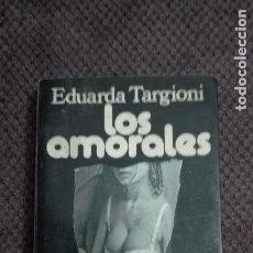 Libros antiguos: LOS AMORALES EDUARDA TARGIONI. Lote 111257367