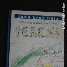 Libros antiguos: SERENA - JUAN CRUZ RUIZ (ILUSTRACIONES DE LAURA Y LUIS GORDILLO). Lote 111273143