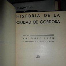 Libros antiguos: HISTORIA DE LA CIUDAD DE CÓRDOBA, ANTONIO JAÉN, ED. SUCESORES DE RIVADENEYRA, 1935. Lote 111276707