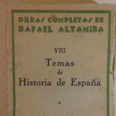 Libros antiguos: TEMAS DE HISTORIA DE ESPAÑA / OBRAS COMPLETAS DE RAFAEL ALTAMIRA VIII. Lote 111277335