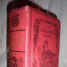 Libros antiguos: EL COCINERO EUROPEO - AÑO 1888 - JULIO BRETEUIL - EDICION ORIGINAL ILUSTRADA·COCINA.. Lote 111289135