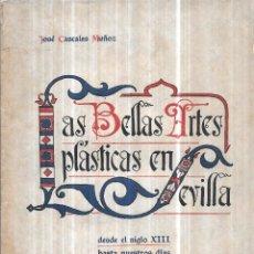 Libros antiguos: LAS BELLAS ARTES PLASTICAS EN SEVILLA. TOMO I Y TOMO II. POR JOSE CASCALES. 1929. OBRA EN DOS TOMOS.. Lote 111318891