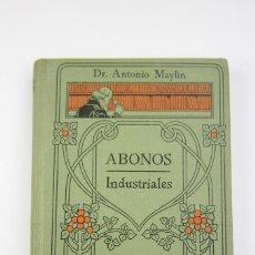 Libros antiguos: LIBRO DE TAPA DURA - MANUALES GALLACH Nº 20 ABONOS INDUSTRIALES - EDIT, MANUEL SOLER - AÑOS 20. Lote 111324335