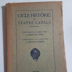 Libros antiguos: CICLE HISTÓRIC DEL TEATRE CATALÀ ( PRIMERA PARTE ) BARCELONA 1914. Lote 111341411