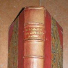 Libros antiguos: MESONERO ROMANOS, RAMÓN DE: EL ANTIGUO MADRID, PASEOS HISTORICO-ANECDOTICOS. 1881. 2 TOMOS EN 1 VOL.. Lote 111347479