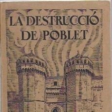 Libros antiguos: LA DESTRUCCIO DE POBLET / E. TODA I GUELL. MONESTIR DE POBLET, 1935. 19X14CM. 381 P.. Lote 111368595