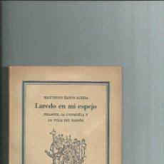 Libros antiguos: LAREDO EN MI ESPEJO. VILLANTE ... LA VILLA DEL BASTON. M. BASOA OJEDA. 1932. CANTABRIA. Lote 111418079