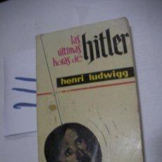 Libros antiguos: LAS ULTIMAS HORAS DE HITLER - HENRI LUDWIGG. Lote 111450407