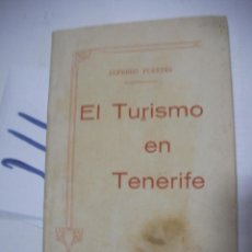 Libros antiguos: EL TURISMO EN TENERIFE - ALFREDO FUENTES. Lote 111451043