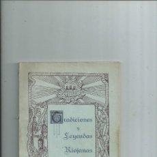 Libros antiguos: TRADICIONES Y LEYENDAS RIOJANAS - JOSÉ BELTRÁN - LOGROÑO 1934 - LA RIOJA. Lote 111457827