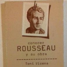Libros antiguos: CONOCER ROUSSEAU Y SU OBRA POR TONI VICENS, 1978. Lote 111458211