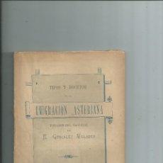 Libros antiguos: ASTURIAS 1880 - TIPOS Y BOCETOS DE LA EMIGRACIÓN ASTURIANA. E. GONZALEZ VELASCO - INTONSO. Lote 42029411