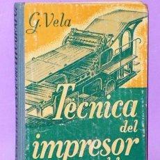 Libros antiguos: TÉCNICA DEL IMPRESOR Y DEL LITÓGRAFO. Lote 111463927
