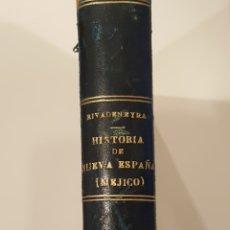 Libros antiguos: HISTORIA DE LA NUEVA ESPAÑA (MÉJICO) / ANTONIO RIVADENEYRA. MADRID 1913. Lote 111469983
