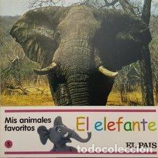 Libros antiguos: MIS AMIMALES FAVORITOS - EL ELEFANTE - EL PAIS -. Lote 111471091