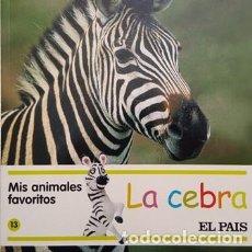 Libros antiguos: MIS AMIMALES FAVORITOS - LA CEBRA - EL PAIS -. Lote 111471471