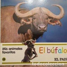 Libros antiguos: MIS AMIMALES FAVORITOS - EL BUFALO - EL PAIS -. Lote 111472115