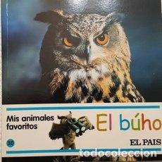 Libros antiguos: MIS AMIMALES FAVORITOS - EL BUHO - EL PAIS -. Lote 111472239