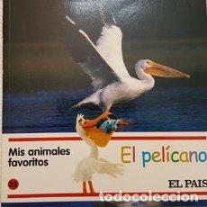 Libros antiguos: MIS AMIMALES FAVORITOS - EL PELICANO - EL PAIS -. Lote 111472323