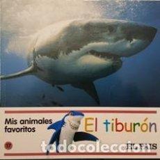 Libros antiguos: MIS AMIMALES FAVORITOS - EL TIBURON - EL PAIS -. Lote 111473199