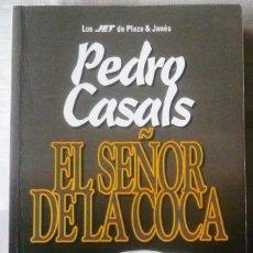Libros antiguos: EL SEÑOR DE LA COCA. DE PEDRO CASALS. Lote 111505075