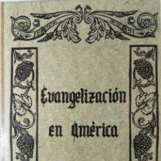 Libros antiguos: EVANGELIZACIÓN EN AMÉRICA. Lote 111534527