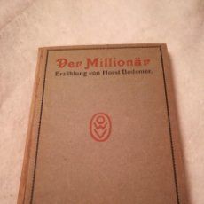 Libros antiguos: DER MILLIONÄR, POR HORST BODEMER, EN ALEMÁN, CERCA 1920. Lote 111542823