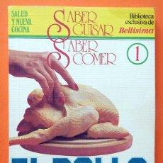 Libros antiguos: EL POLLO Y OTRAS AVES - JOSÉ LUIS VALVERDE - BIBLIOTECA SABER GUISAR / SABER COMER Nº 1 - 1985. Lote 111546895