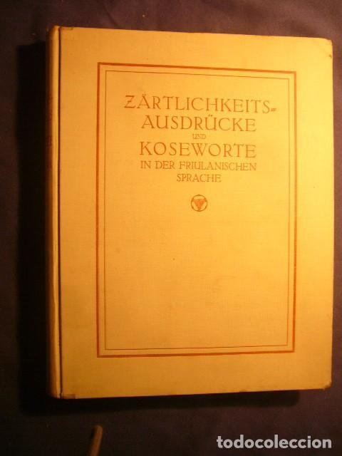 LUDWIG SALVATOR:- ZÄRTLICHKEITS AUSDRÜCKE UND KOSEWORTE IN DER FRIULANISCHEN SPRACHE - (PRAGA, 1915) (Libros Antiguos, Raros y Curiosos - Otros Idiomas)