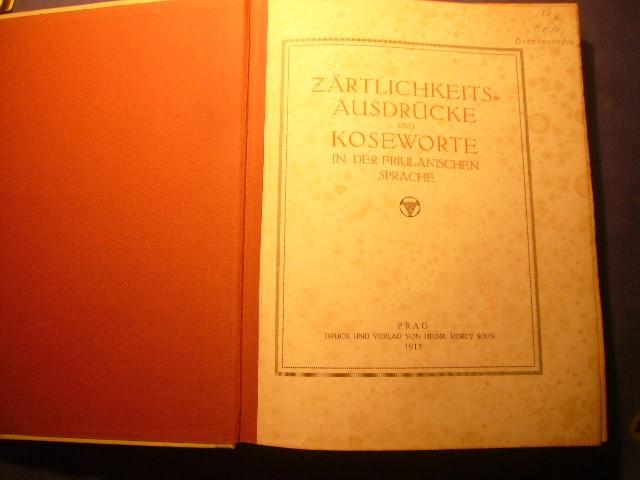 Libros antiguos: Ludwig Salvator:- Zärtlichkeits Ausdrücke und Koseworte in der friulanischen Sprache - (PRAGA, 1915) - Foto 2 - 111572971
